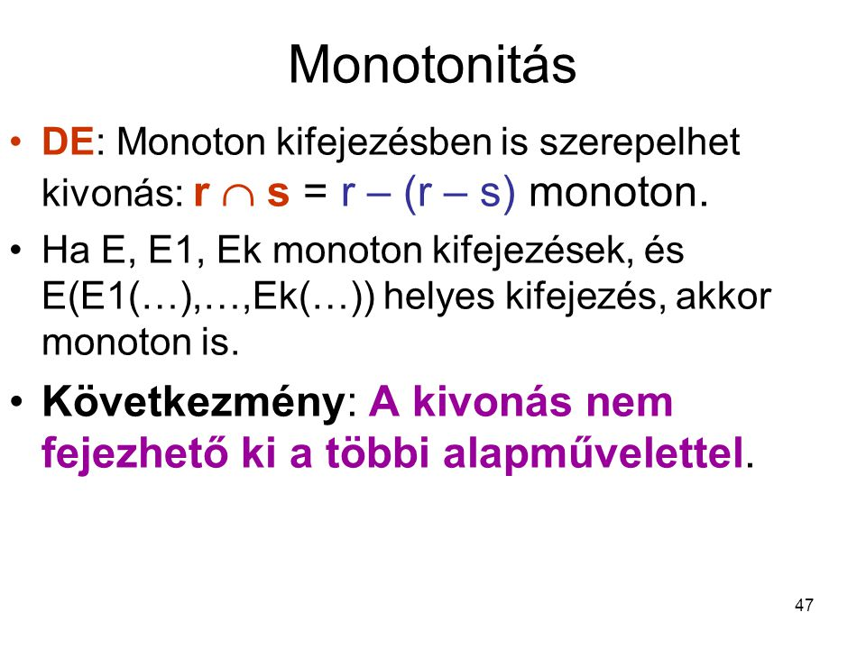 Monotonitás DE: Monoton kifejezésben is szerepelhet kivonás: r  s = r – (r – s) monoton.