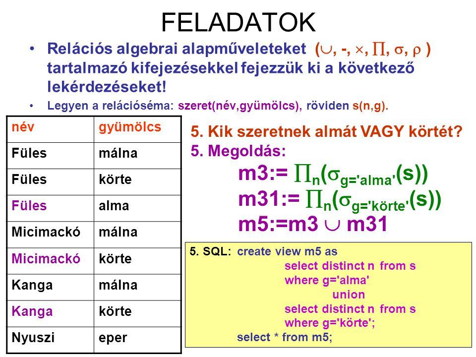 FELADATOK m31:= n(g= körte (s)) m5:=m3  m31