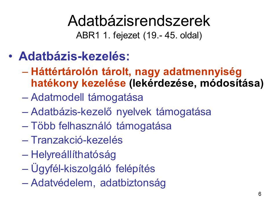 Adatbázisrendszerek ABR1 1. fejezet (19.- 45. oldal)