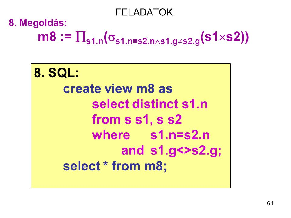 8. SQL: create view m8 as select distinct s1.n from s s1, s s2