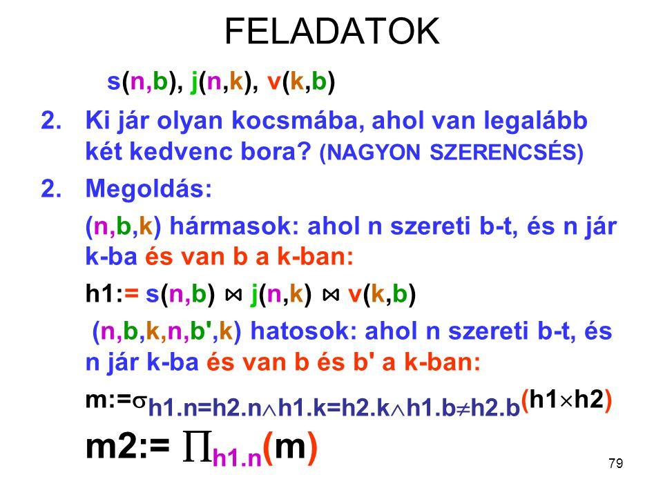 FELADATOK s(n,b), j(n,k), v(k,b) m2:= h1.n(m)