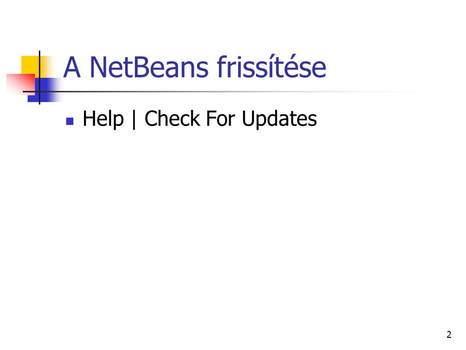 A NetBeans frissítése Help | Check For Updates