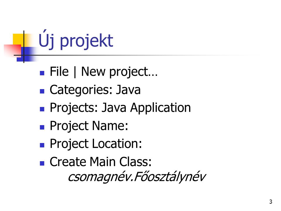 Új projekt File | New project… Categories: Java