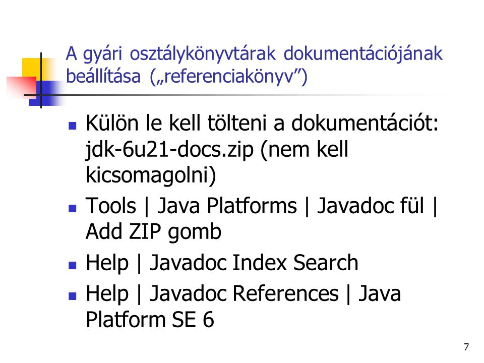 Tools | Java Platforms | Javadoc fül | Add ZIP gomb