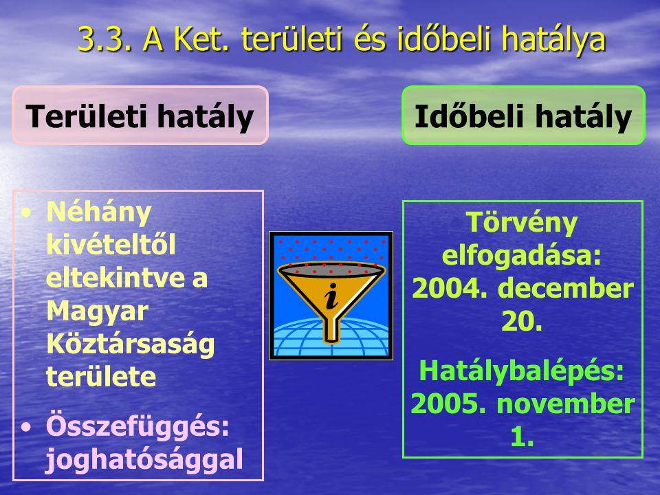 3.3. A Ket. területi és időbeli hatálya