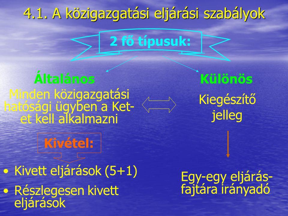 4.1. A közigazgatási eljárási szabályok