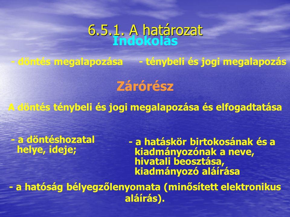 6.5.1. A határozat Indokolás Zárórész - döntés megalapozása