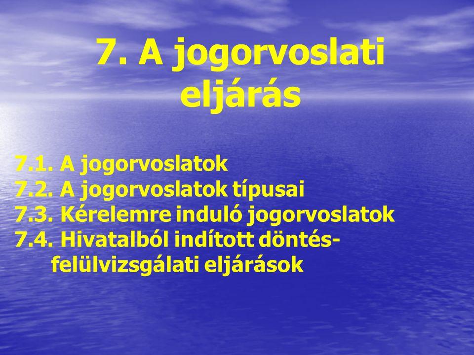 7. A jogorvoslati eljárás