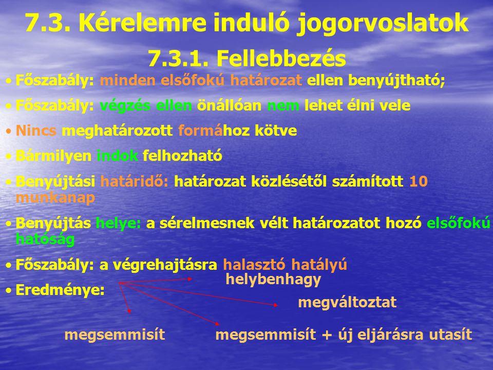 7.3. Kérelemre induló jogorvoslatok megsemmisít + új eljárásra utasít