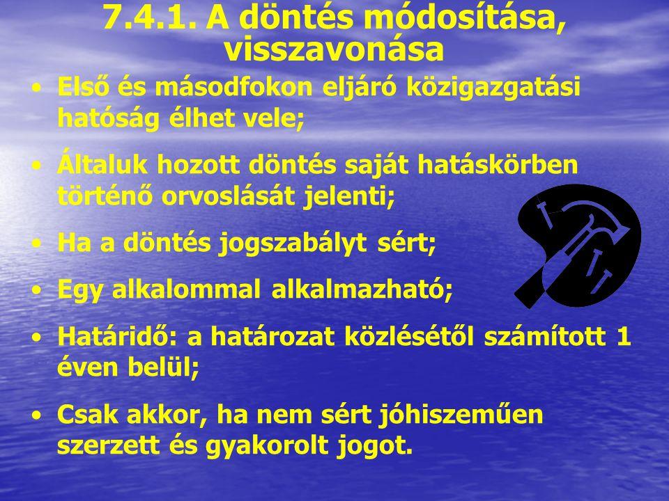 7.4.1. A döntés módosítása, visszavonása