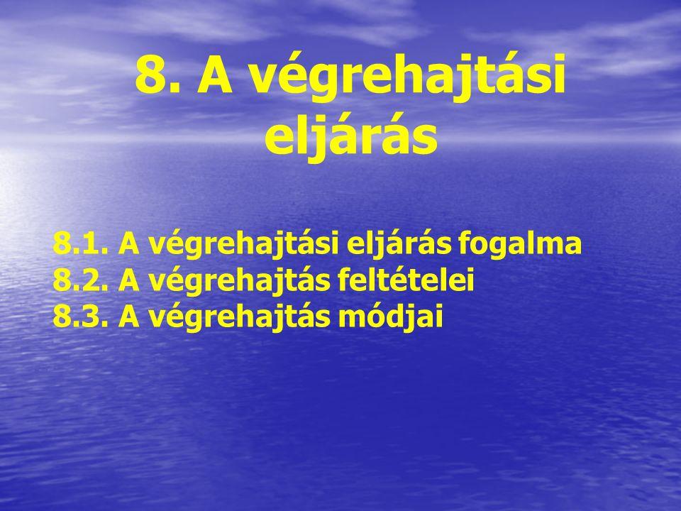 8. A végrehajtási eljárás