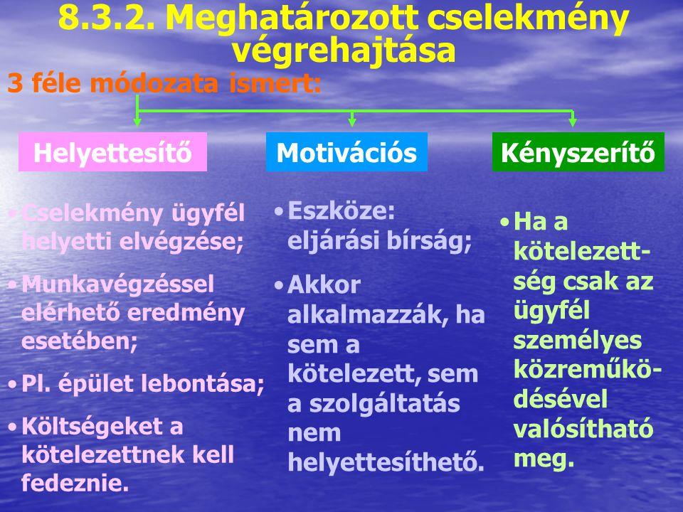 8.3.2. Meghatározott cselekmény végrehajtása