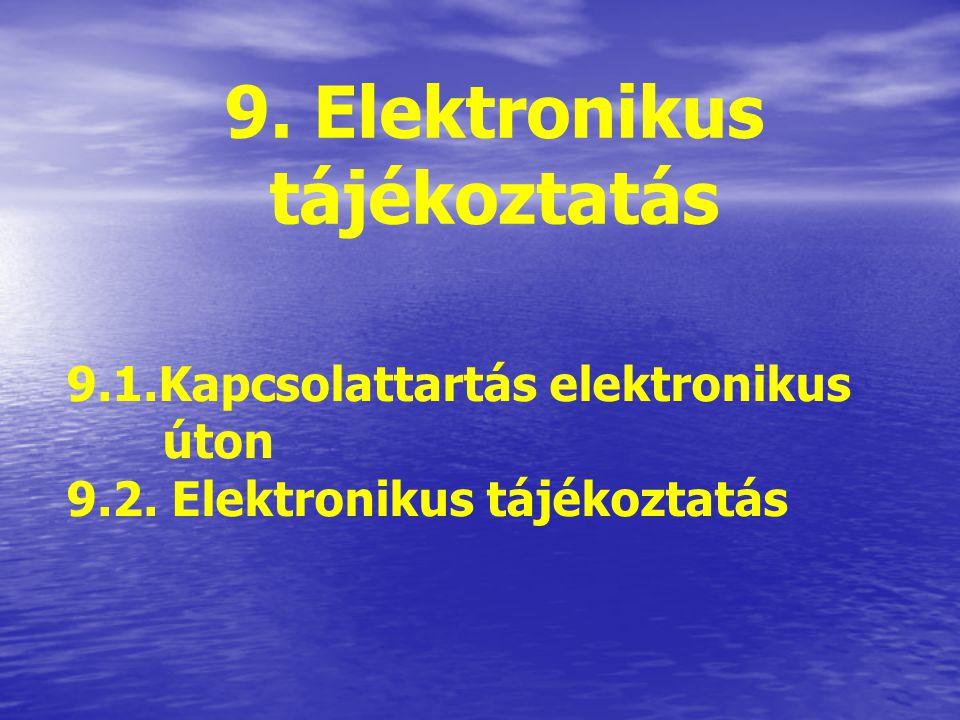 9. Elektronikus tájékoztatás
