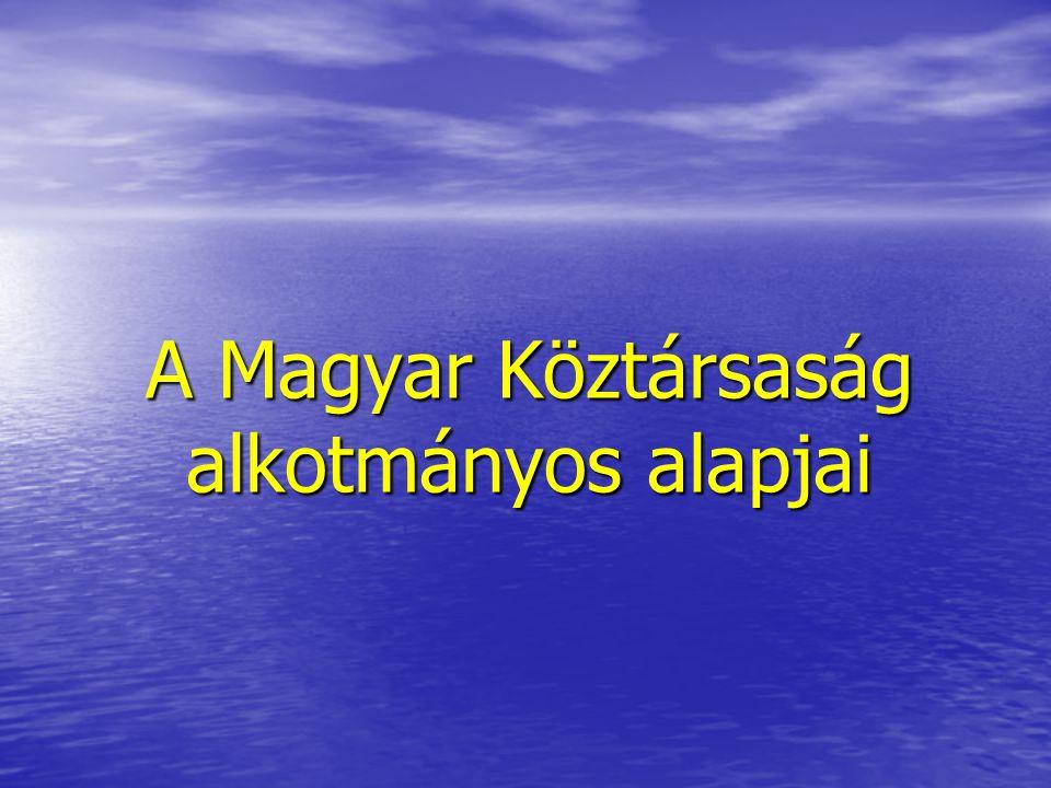 A Magyar Köztársaság alkotmányos alapjai