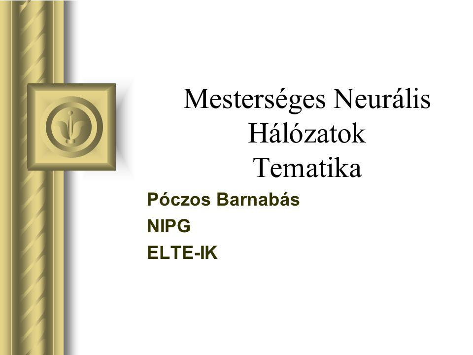 Mesterséges Neurális Hálózatok Tematika