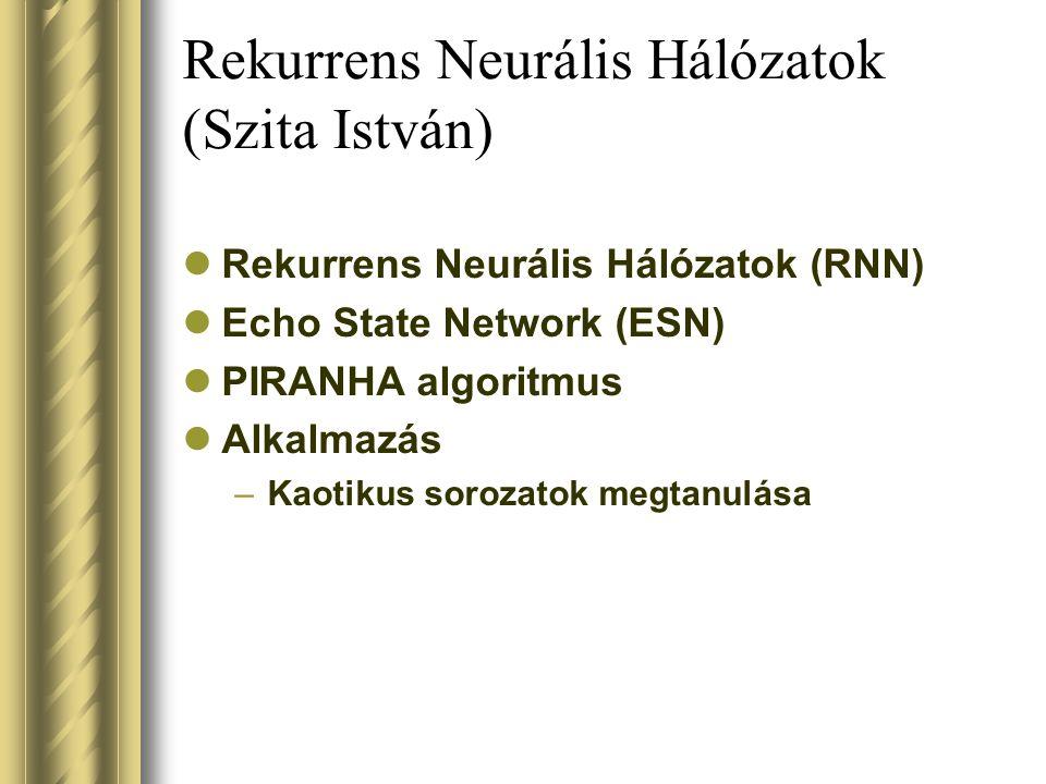 Rekurrens Neurális Hálózatok (Szita István)