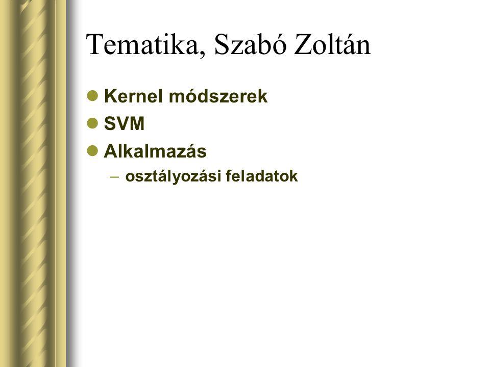 Tematika, Szabó Zoltán Kernel módszerek SVM Alkalmazás