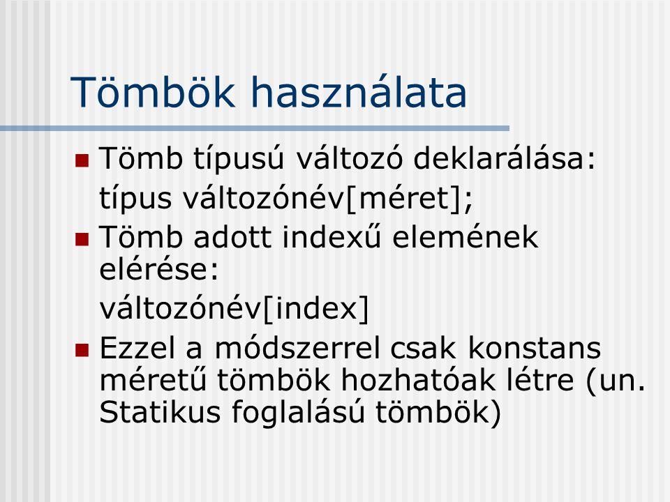 Tömbök használata Tömb típusú változó deklarálása: