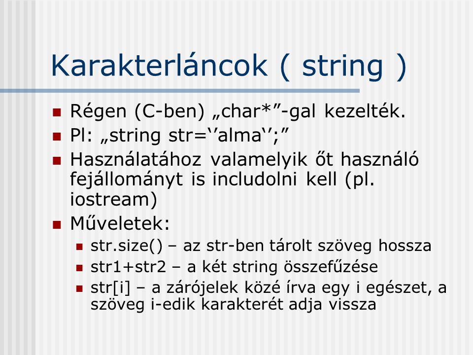 Karakterláncok ( string )