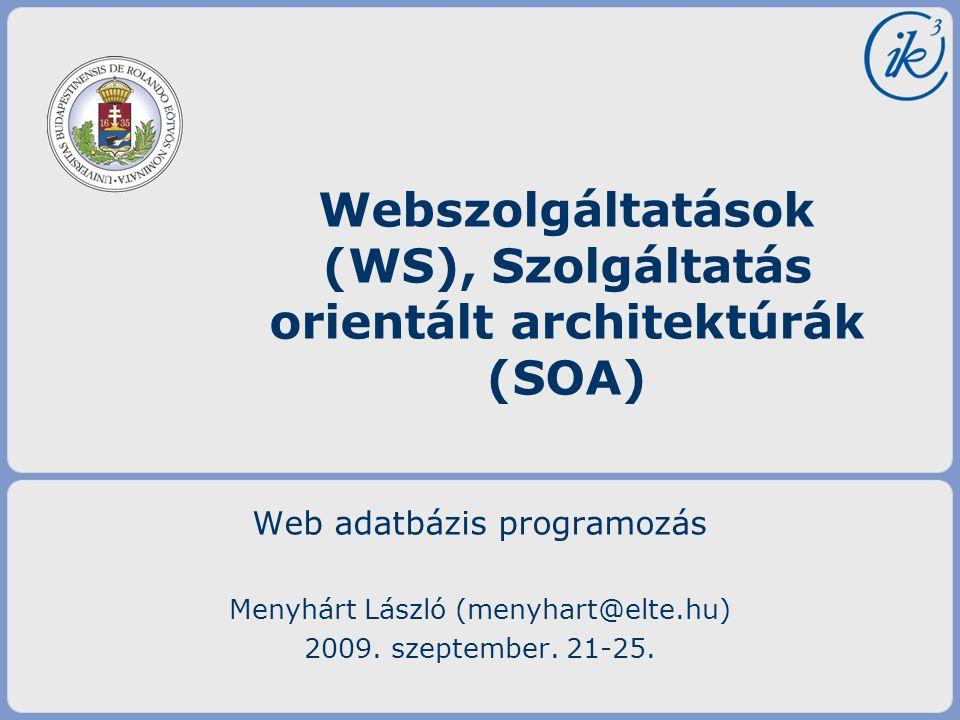 Webszolgáltatások (WS), Szolgáltatás orientált architektúrák (SOA)