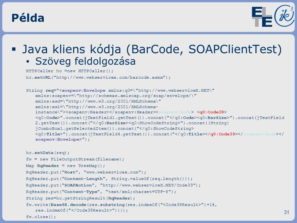 Java kliens kódja (BarCode, SOAPClientTest)