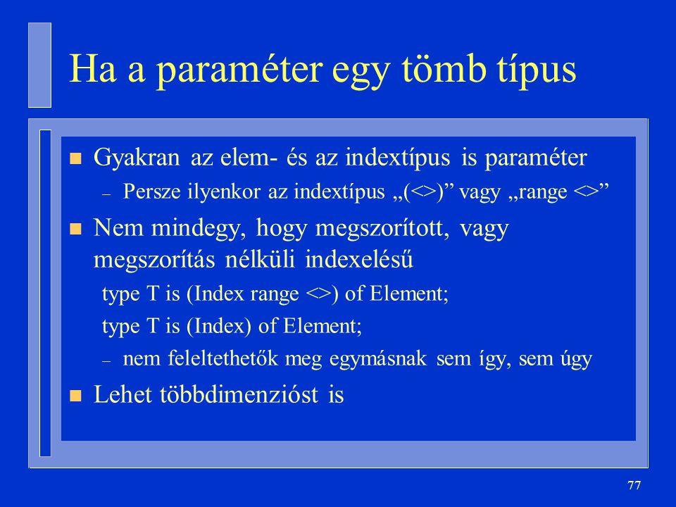 Ha a paraméter egy tömb típus