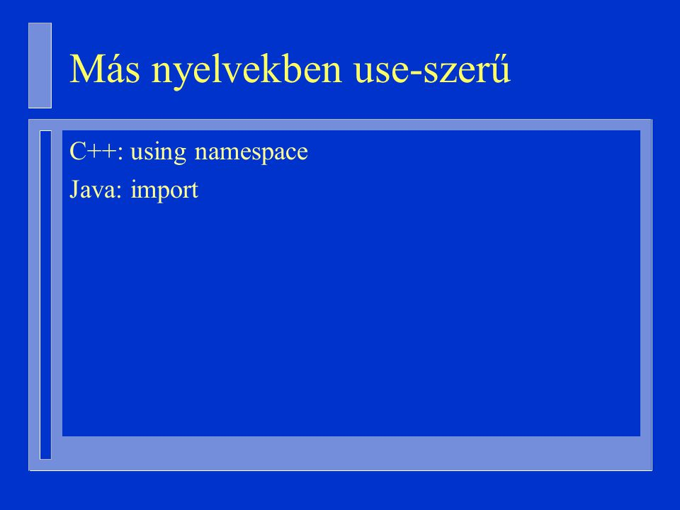 Más nyelvekben use-szerű