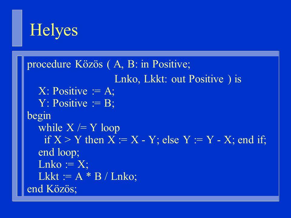Helyes procedure Közös ( A, B: in Positive;