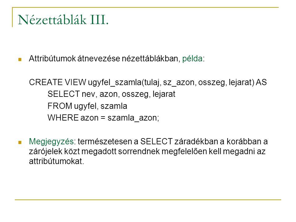 Nézettáblák III. Attribútumok átnevezése nézettáblákban, példa: