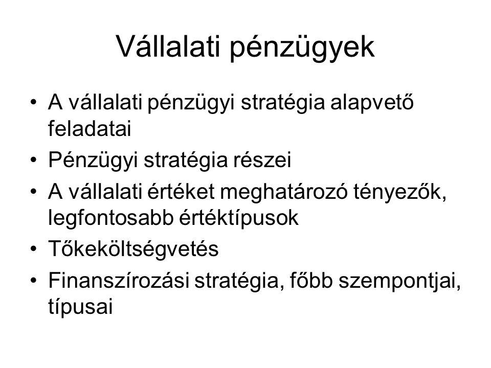 Vállalati pénzügyek A vállalati pénzügyi stratégia alapvető feladatai