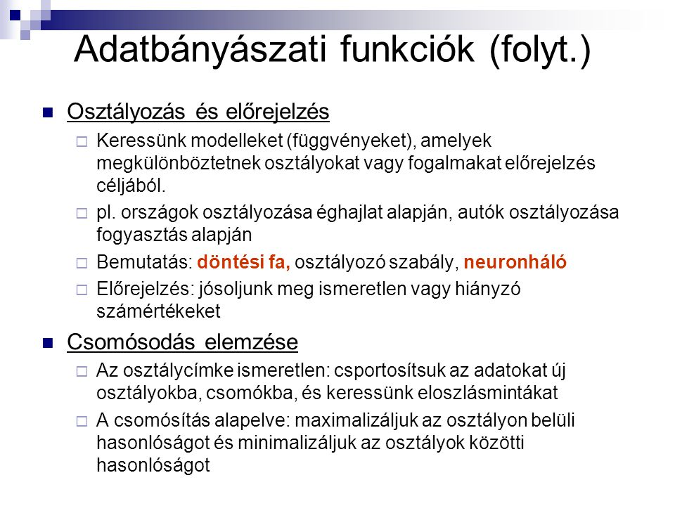 Adatbányászati funkciók (folyt.)