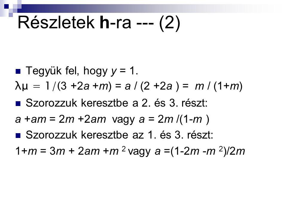 Részletek h-ra --- (2) Tegyük fel, hogy y = 1.