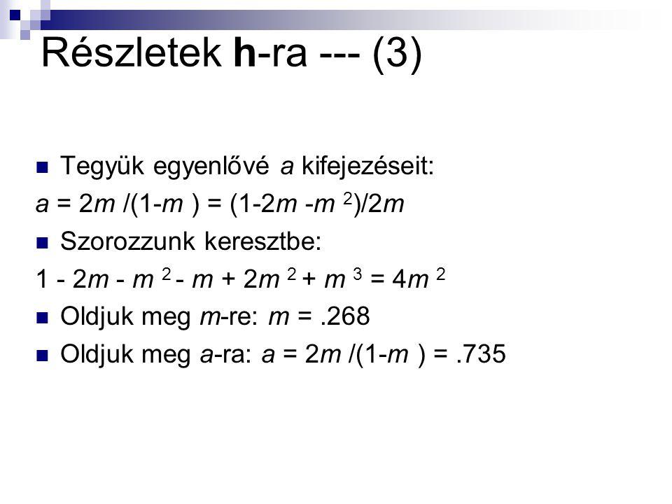 Részletek h-ra --- (3) Tegyük egyenlővé a kifejezéseit: