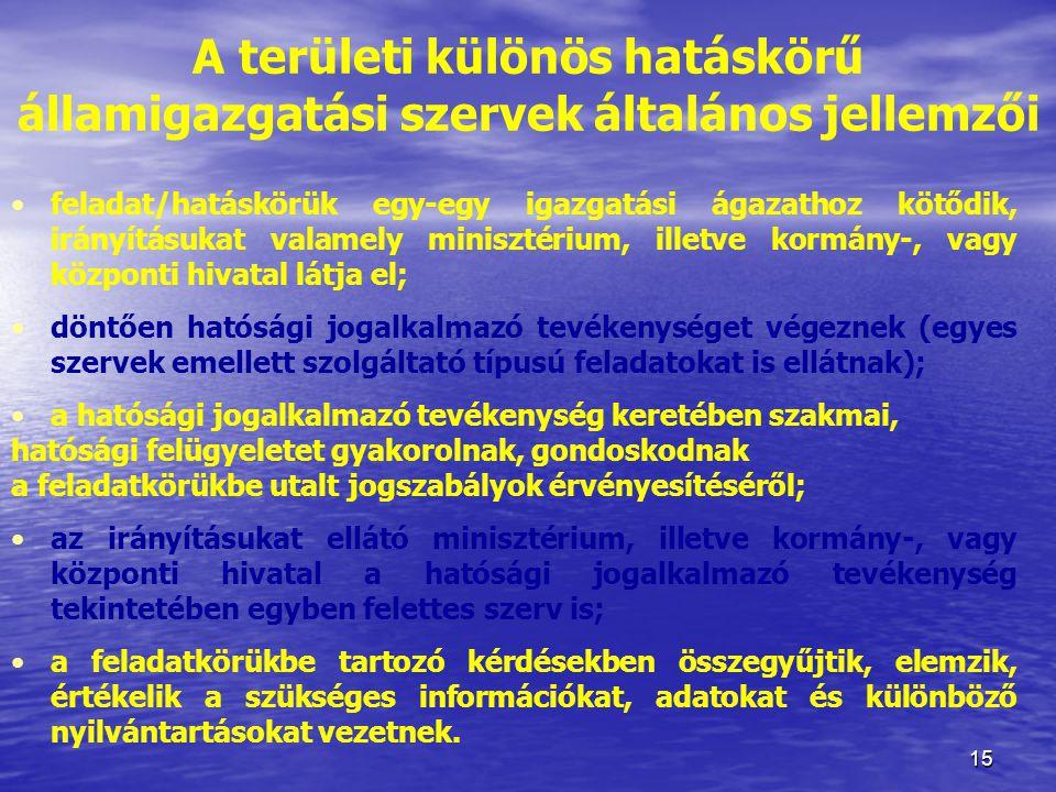 A területi különös hatáskörű államigazgatási szervek általános jellemzői