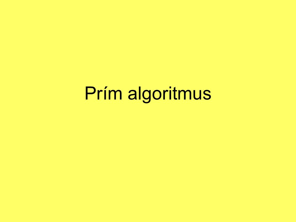 Prím algoritmus