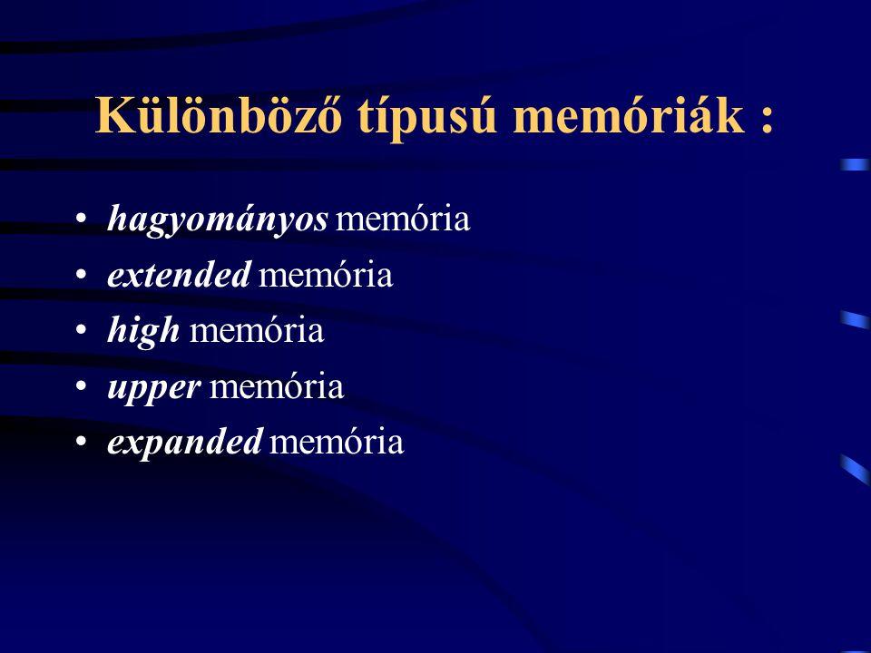 Különböző típusú memóriák :