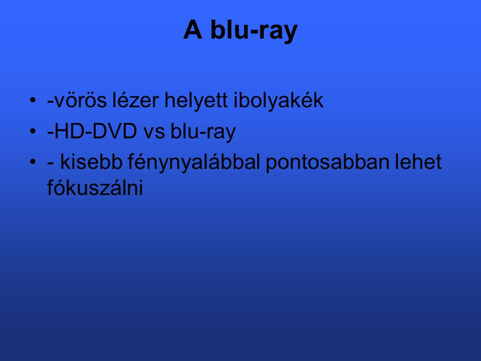 A blu-ray -vörös lézer helyett ibolyakék -HD-DVD vs blu-ray