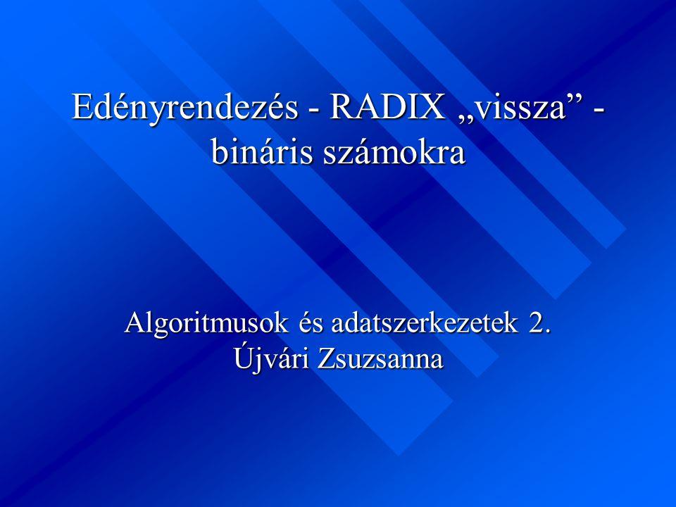 """Edényrendezés - RADIX """"vissza - bináris számokra"""