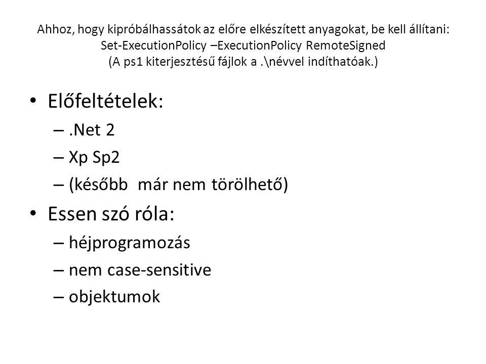 Előfeltételek: Essen szó róla: .Net 2 Xp Sp2