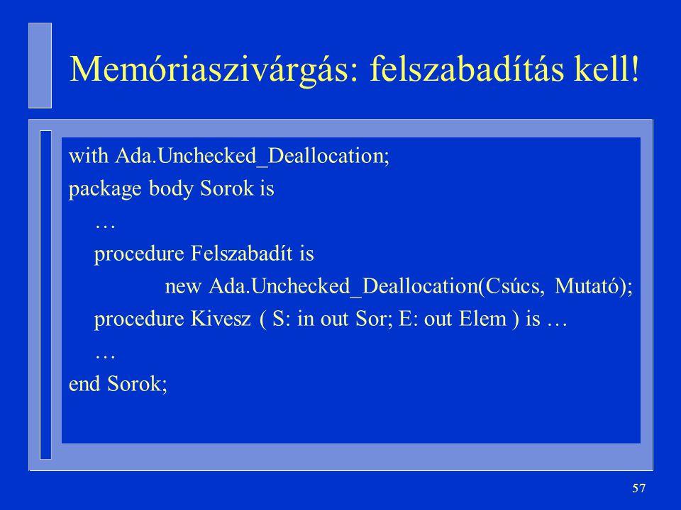 Memóriaszivárgás: felszabadítás kell!