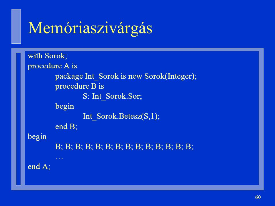 Memóriaszivárgás with Sorok; procedure A is