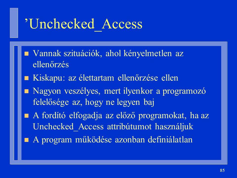 'Unchecked_Access Vannak szituációk, ahol kényelmetlen az ellenőrzés