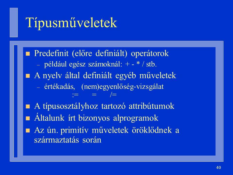 Típusműveletek Predefinit (előre definiált) operátorok