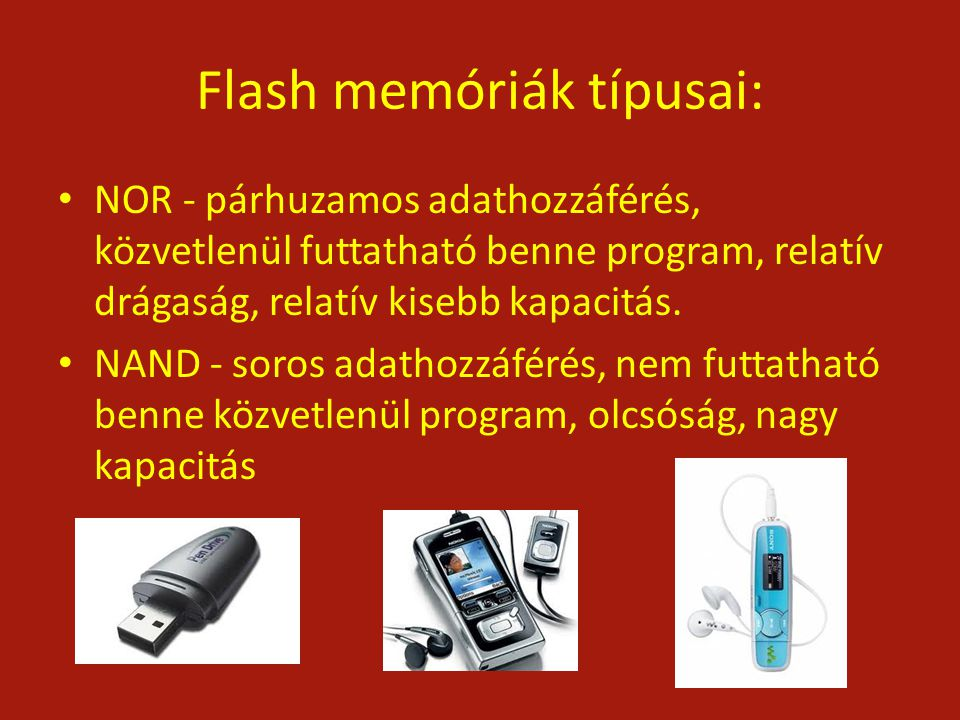 Flash memóriák típusai:
