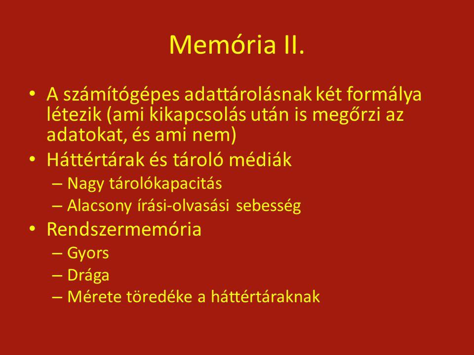 Memória II. A számítógépes adattárolásnak két formálya létezik (ami kikapcsolás után is megőrzi az adatokat, és ami nem)