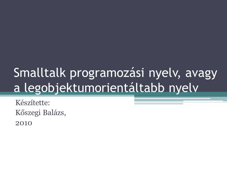 Smalltalk programozási nyelv, avagy a legobjektumorientáltabb nyelv