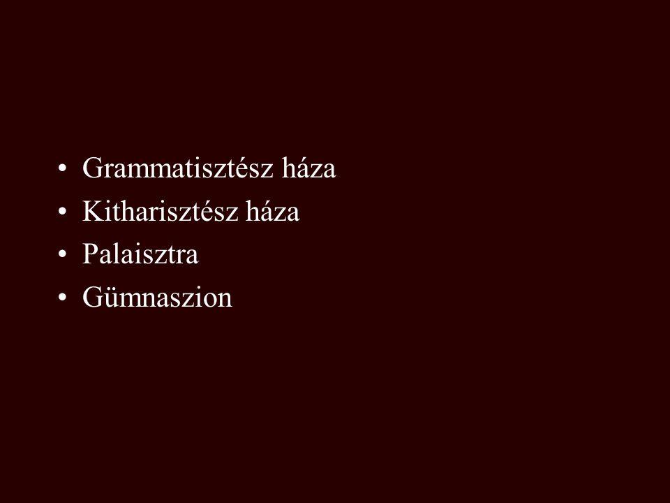 Grammatisztész háza Kitharisztész háza Palaisztra Gümnaszion