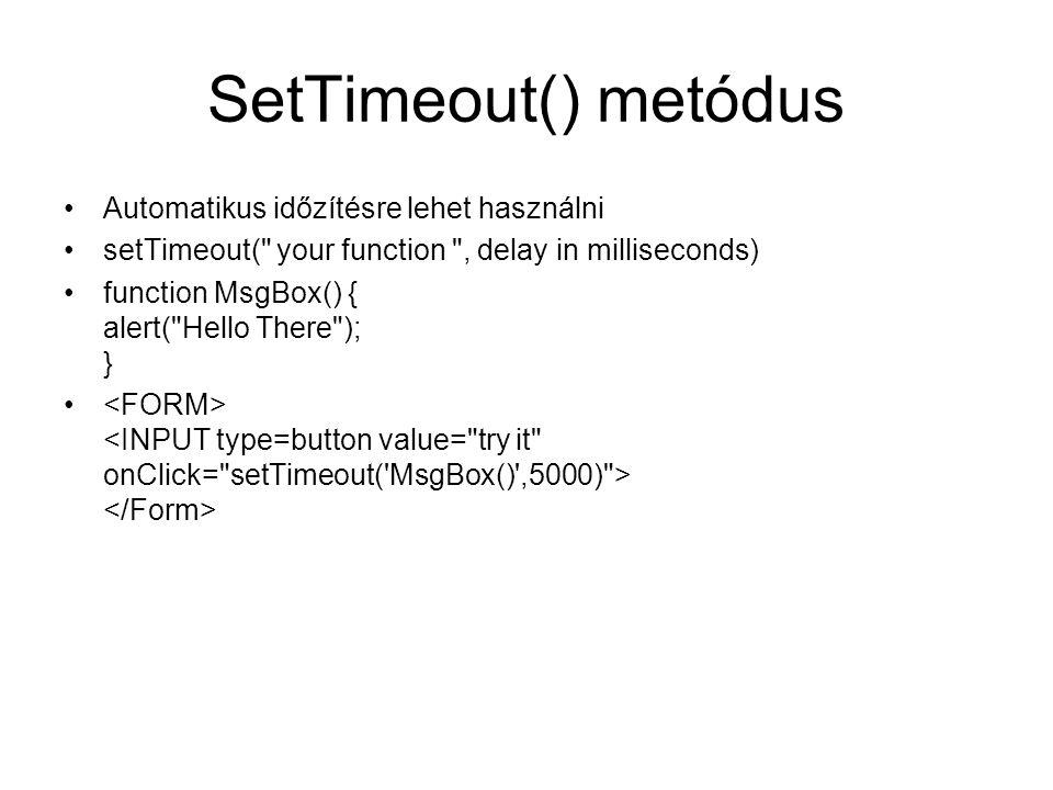 SetTimeout() metódus Automatikus időzítésre lehet használni