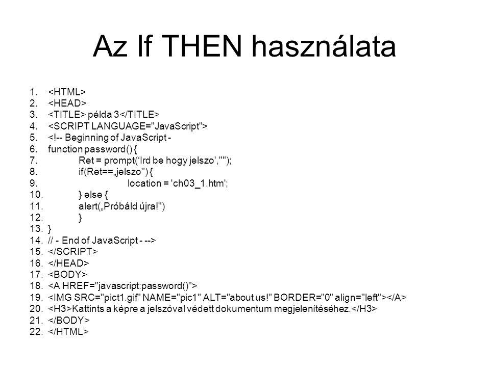 Az If THEN használata <HTML> <HEAD>