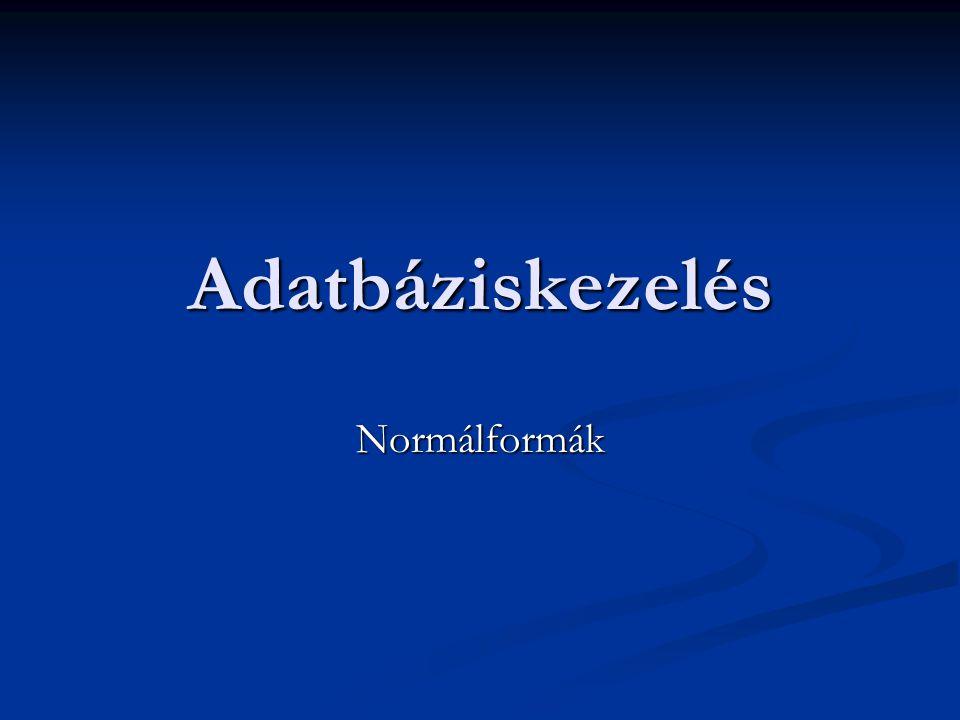Adatbáziskezelés Normálformák